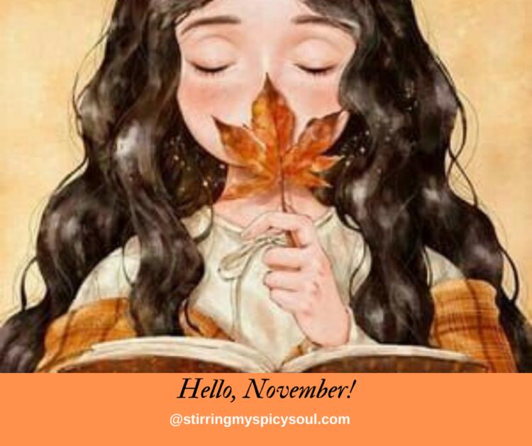 Hello November Stirringmyspicysoul